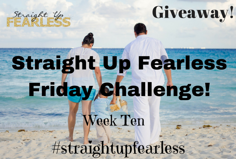 Straight Up Fearless Friday Challenge!Week Ten (3)